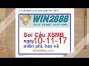 Soi cầu xsmb ngày 10-11-2017 miễn phí và chính xác giúp a e vào bờ
