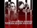T-Killah ft. Vika Daineko - Mirror Mirror (official track)