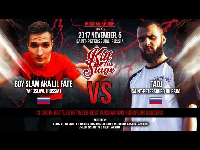 BOY SLAM vs TADJ | MAIN EVENT | KILL THE STAGE 2017