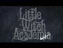 Академия ведьмочек - Opening 1