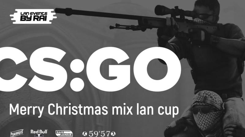 День 2-й MERRY CHRISTMAS CS:GO FR MIX LAN CUP* KK 59'57 (Lan Events by Rai) @ Papahell TV