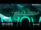 Yves V Felguk - WOW (Original Mix)
