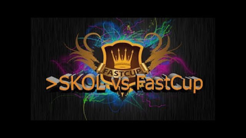 SKOL vs FastCup