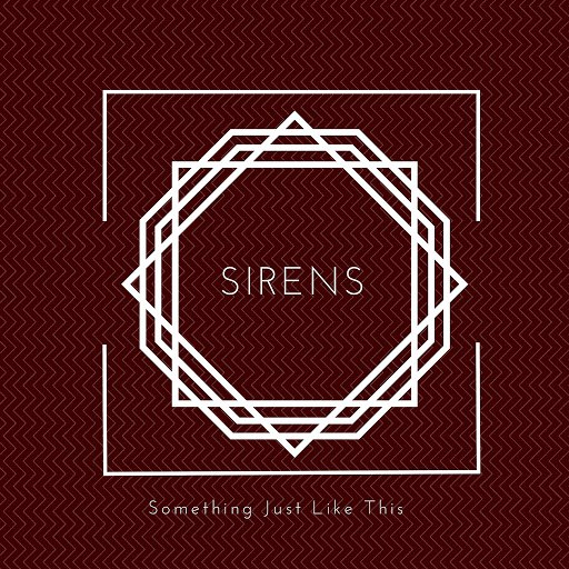 Sirens альбом Something Just Like This