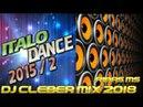 Dj cleber mix italo dance 2015remix 2018 v ol02 ribas ms