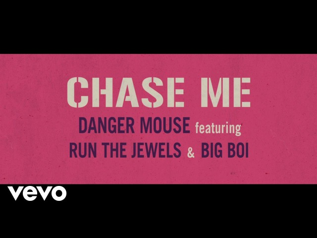 Danger Mouse Feat. Run The Jewels Big Boi - Chase Me (2017)