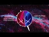 Modestep &amp Dion Timmer - Going Nowhere Two Muffins &amp Ryker Mega Mashup