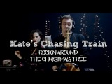 Kate's Chasing Train – Rockin Around The Christmas Tree by Brenda Lee