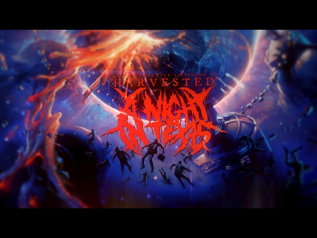 A NIGHT IN TEXAS - Harvested (Featuring Ben Duerr Of Shadow Of Intent)