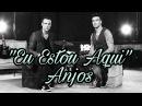 Песня с переводом 5 Eu Estou Aqui Anjos
