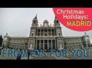Рождественские каникулы EVS волонтеров: МАДРИД | FROM EVS FOR YOU 12 | MADRID