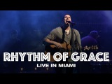 RHYTHM OF GRACE - LIVE IN MIAMI - Hillsong UNITED