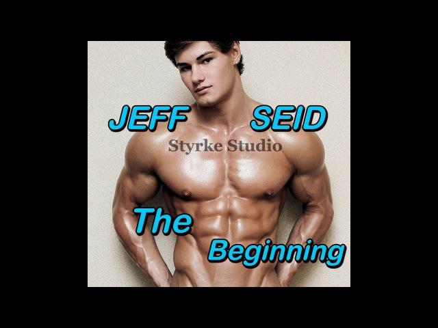 Making Stars Jeff Seid Motivation 18 Years old The Beginning with Styrke Studio Wayne Styrke