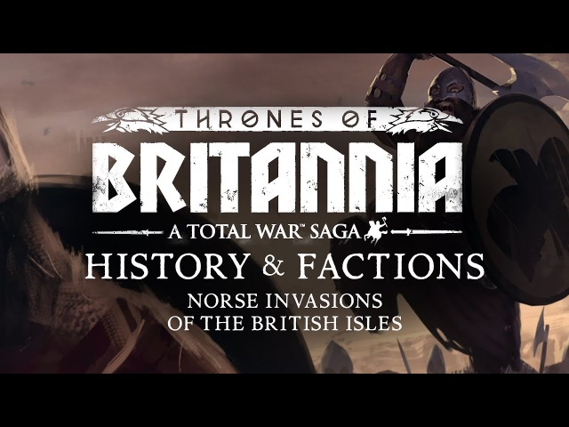 Total War Saga Thrones of Britannia - History and Factions of the Norse Invasions