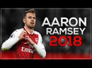 Aaron Ramsey 2018 Rambo 🔴 Insane Skills Goals Assists Passes 2017 18 HD