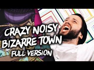 CRAZY NOISY BIZARRE TOWN (Jojo's Bizarre Adventure) - FULL ENGLISH Opening Cover
