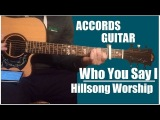Who You Say I Am - guitar chords lesson instrumental Hillsong Worship There Is More (Live)