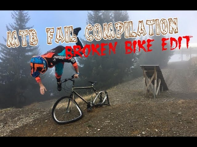 MTB fail compilation 2017 Broken Bike edit)