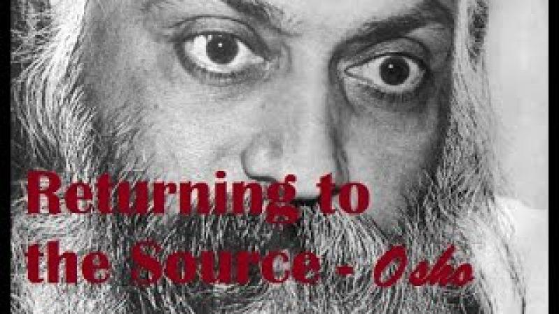 Returning to the Source (English Speech) Osho English Speech