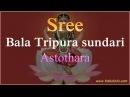 Balatripura Sundari Astothara Satha Namavali Bala Tripura Sundari Ashtotharam