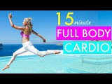 15 Minute Full Body Cardio Workout - CALORIE BLAST Rebecca Louise