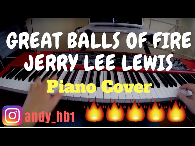 Great Balls Of Fire - Jerry Lee Lewis Piano Cover Solos Midi
