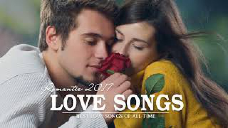 Most Beautiful Love Songs New Songs Playlist 2017 Best Love Songs Ever