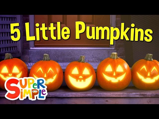 Five Little Pumpkins Pumpkin Song Super Simple Songs