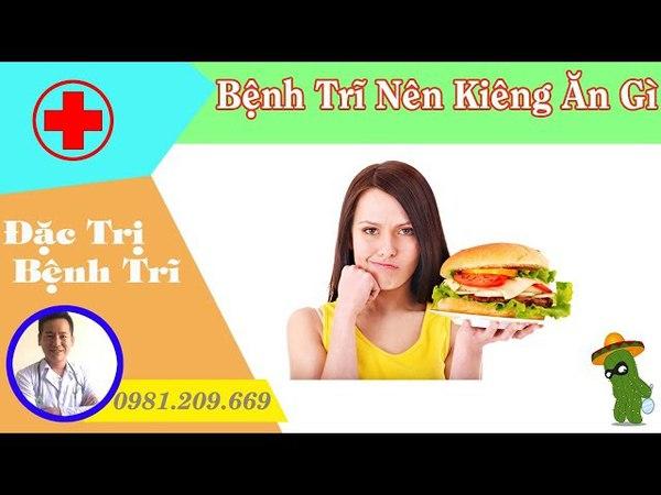 Bệnh Trĩ Nên Kiêng Ăn Gì, Uống Gì - Điều Trị Bệnh Trĩ Tại Hải Phòng, Quảng Ninh