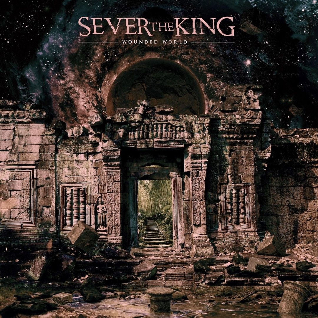 Sever the King - Wounded World [single] (2018)