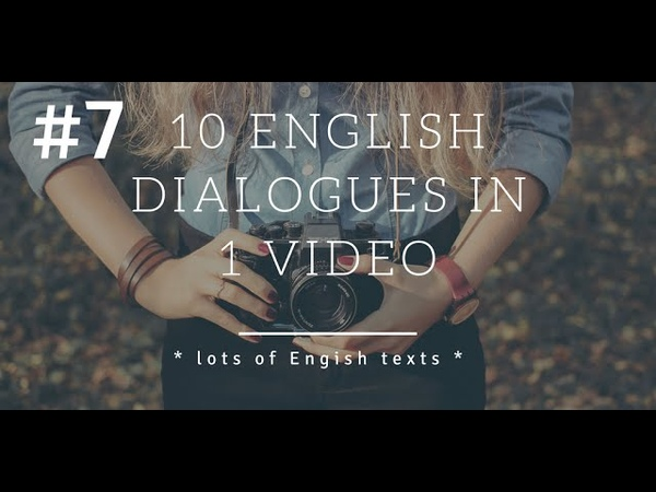 10 English dialogues - lesson 7 | Lots of English Texts