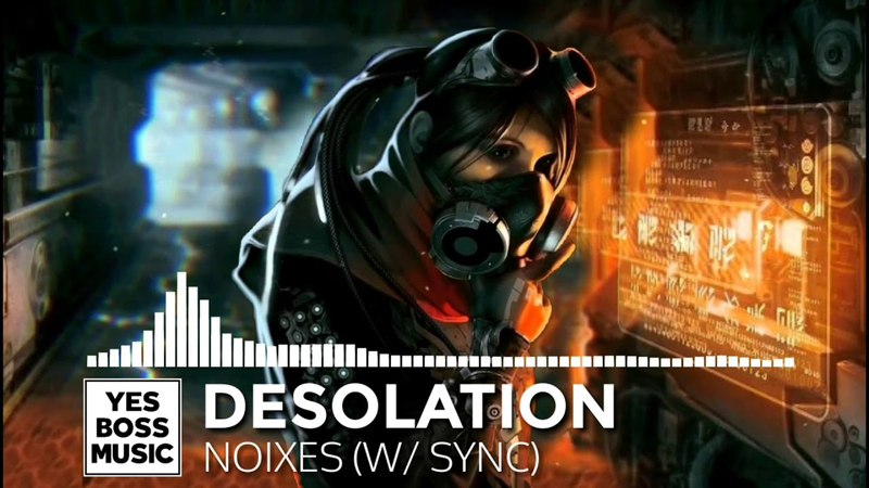 TRAP ► NOIXES - Desolation (w/ SYNC)