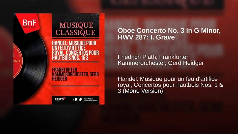 Oboe Concerto No. 3 in G Minor, HWV 287: I. Grave