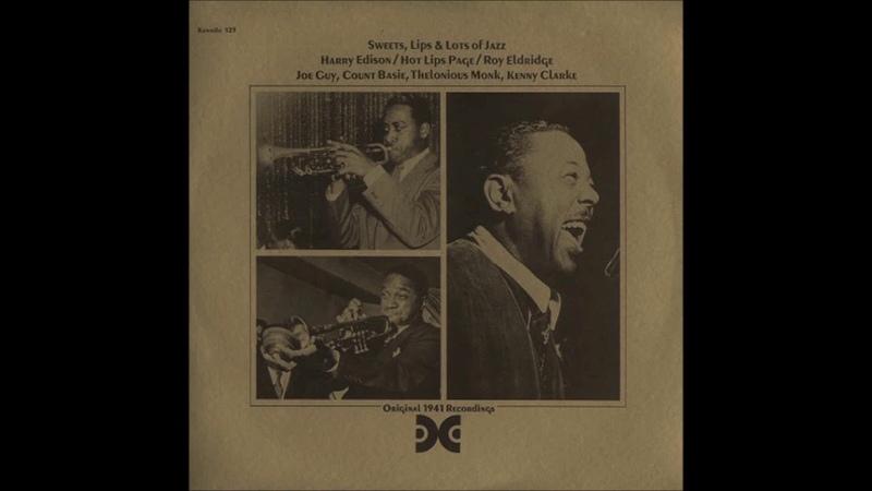 Harry Edison, Hot Lips Page Roy Eldridge – Sweets, Lips Lots Of Jazz ( Full Album )