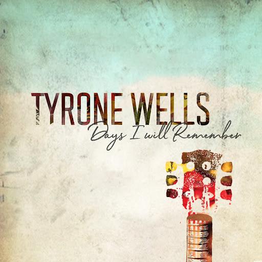 Tyrone Wells альбом Days I Will Remember
