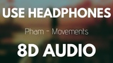Pham - Movements (8D AUDIO) ft. Yung Fusion