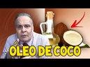 A VERDADE COMPLETA SOBRE O ÓLEO DE COCO - Dr. Lair Ribeiro !