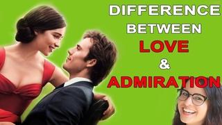 Difference Between LOVE and Admiration (2018) | Sự Khác Nhau Giữa Love và Admiration