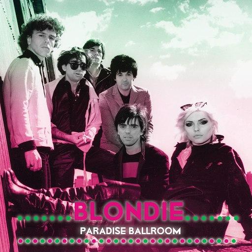 Blondie альбом Paradise Ballroom (Live)