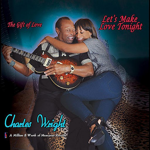 Charles Wright альбом The Gift of Love: Lets Make Love Tonight