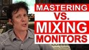 Mixing Monitors vs Mastering Monitors FAQ Friday Warren Huart Produce Like A Pro