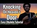 Bob Dylan Knocking On Heavens Door Ukulele Tutorial With Strumming Pattern Easy Play Along