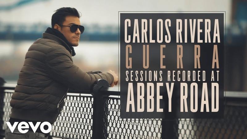 Carlos Rivera - Abbey Road - Documental ft. Tommy Torres, Vanesa Martín