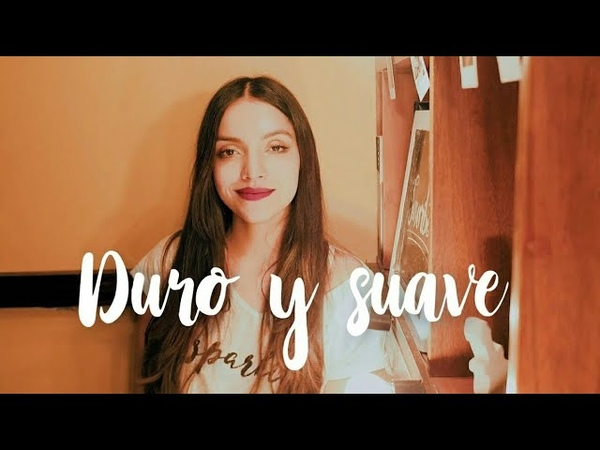 Duro y suave Leslie Grace ft Noriel Laura Naranjo cover