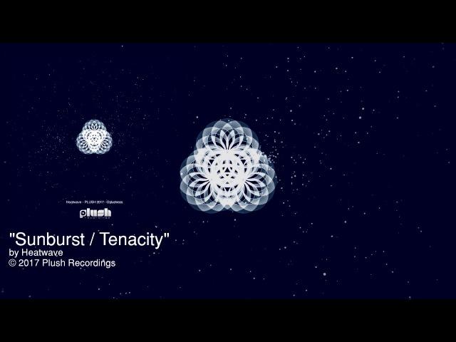 Heatwave - Sunburst / Tenacity (Full Official Release) [Plush - Halftime DNB]