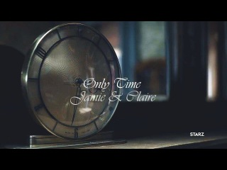 Jamie & Claire - Only Time (spolers for season 3!)