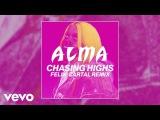 ALMA - Chasing Highs (Felix Cartal Remix)