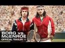 Борг / Макинрой / Борг/Макинрой / Borg vs. McEnroe 2017 Official Trailer