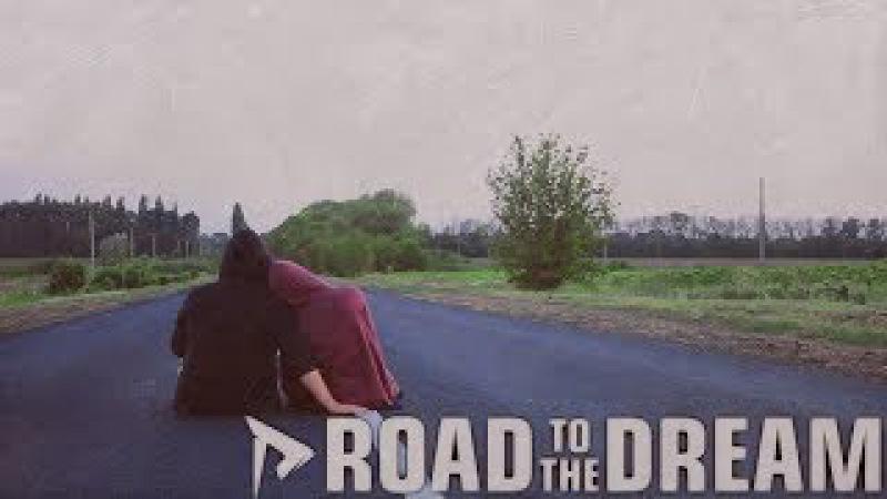 ROAD TO THE DREAM-Короткометражный фильм (2017)
