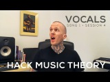 How to Write Great Songs: Vocal Melody (Song 1) | Hack Music Theory